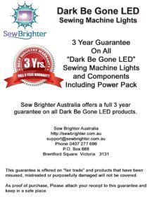 Dark Be Gone LED Sewing Machine Lights Guarantee, by Sew Brighter Australia Shop